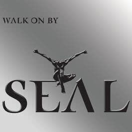 Walk On By [Master S&K Mix] 2004 Seal