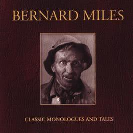 Classic Monologues And Tales 2004 Bernard Miles