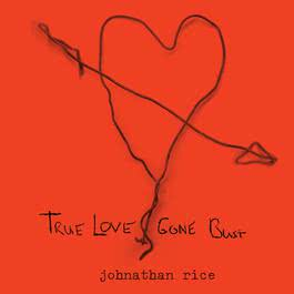 True Love Gone Bust (Internet Single) 2003 Johnathan Rice