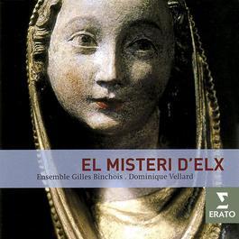 El Misteri D'Elx/Ensemble Gilles Binchois/Vellard 2005 Ensemble Gilles Binchois