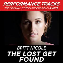 The Lost Get Found (Performance Tracks) - EP 2009 Britt Nicole