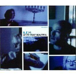 At My Most Beautiful Pt.1 1999 R.E.M.