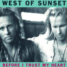 Before I Trust My Heart 1992 West Of Sunset