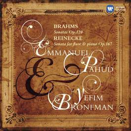 Brahms: Sonatas Op.120 & Reinecke: Sonata for flute & piano, Op.167 2007 Emmanuel Pahud