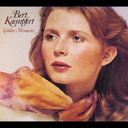 Golden Memories 1975 Bert Kaempfert And His Orchestra