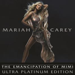 The Emancipation of Mimi (Ultra Platinum Edition) 2005 Mariah Carey