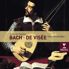 Bach/De Visée: Suites for Theorbo 2005 Pascal Monteilhet