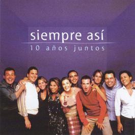 10 Años Juntos 2001 Siempre Asi