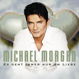 Es Geht Immer Nur Um Liebe 2005 Michael Morgan