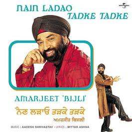 Nain Ladao Tadke Tadke 2004 Amarjeet Bijli