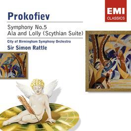 Prokofiev: Symphony No. 5 & Ala et Lolly 2007 City of Birmingham Symphony Orchestra