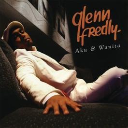Aku & Wanita 2006 Glenn Fredly