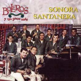 Boleros Y Un Poco Mas 2002 Sonora Santanera
