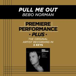 Premiere Performance Plus: Pull Me Out 2009 Bebo Norman