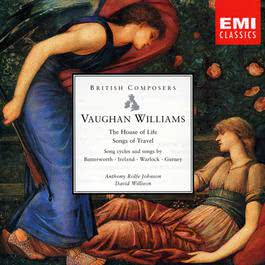 Vaughan Williams The House Of Life, Songs Of Travel 2003 Anthony Rolfe Johnson