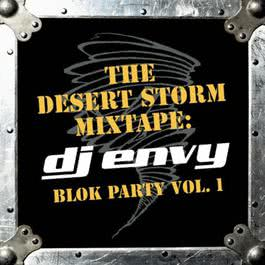 The Desert Storm Mixtape: DJ Envy Blok Party Vol. 1 2002 DJ Envy