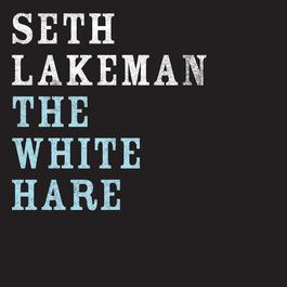 The White Hare 2006 Seth Lakeman