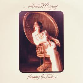 Keeping In Touch 2007 Anne Murray