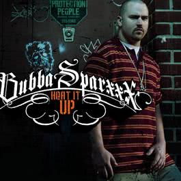 Heat It Up 2010 Bubba Sparxxx