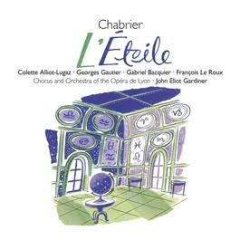 Chabrier - L'Etoile 2006 John Eliot Gardiner