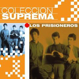 Coleccion Suprema 2007 Los Prisioneros