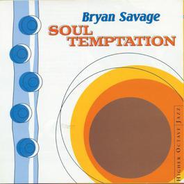 Soul Temptation 1998 Bryan Savage