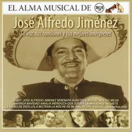 El Alma Musical De RCA: Jose Alfredo Jimenez 2004 Various Artists