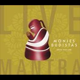 Live Mantra 2008 Monjes Budistas