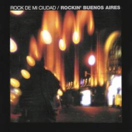 Rock de Mi Ciudad - Rockin' Buenos Aires 2006 Various Artists