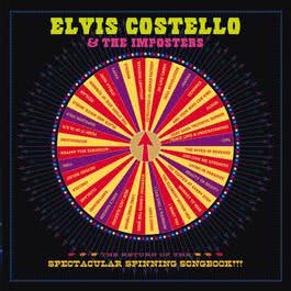 The Return Of The Spectacular Spinning Songbook 2011 Elvis Costello; The Imposters