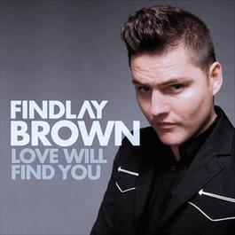 Love Will Find You 2009 Findlay Brown