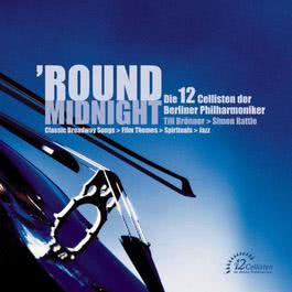 'Round Midnight 2002 Die 12 Cellisten der Berliner Philharmoniker