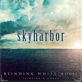 Blinding White Noise: Illusion & Chaos 2012 Skyharbor
