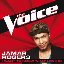 I Want To Know What Love Is 2012 Jamar Rogers