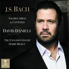 Bach: Sacred Arias and Cantatas 2008 David Daniels