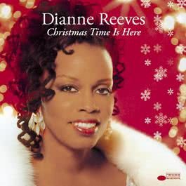 Christmas Time Is Here 2004 Dianne Reeves