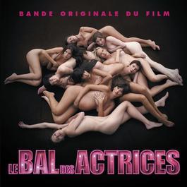 Le Bal Des Actrices 2009 Original Soundtrack