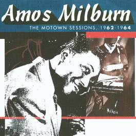 The Motown Sessions 1962-1964 2009 Amos Milburn