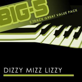 Big-5: Dizzy Mizz Lizzy 2010 Dizzy Mizz Lizzy