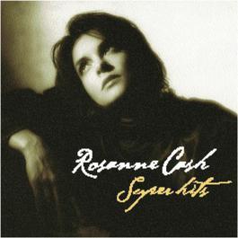 Rosanne Cash Super Hits 1998 Rosanne Cash