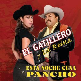 Esta Noche Cena Pancho 2009 El Gatillero Y La Reina