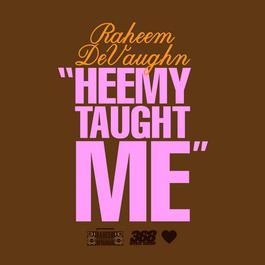 Heemy Taught Me 2011 Raheem DeVaughn