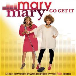 Go Get It 2012 Mary Mary