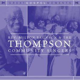 Great Gospel Moments 2000 Rev. Milton Brunson & The Thompson Community Singers