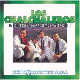 Los Chalchaleros Interpretan A Atahualpa Yupanqui - Serie Argentinisima 2011 Los Chalchaleros