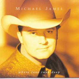 Where Love Runs Deep 2010 Michael James