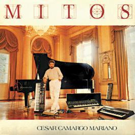 Mitos 2000 Cesar Camargo Mariano