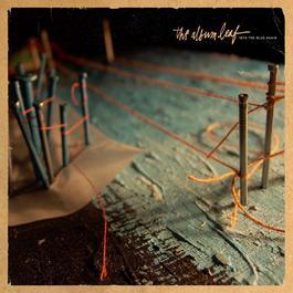 Into The Blue Again 2006 The Album Leaf