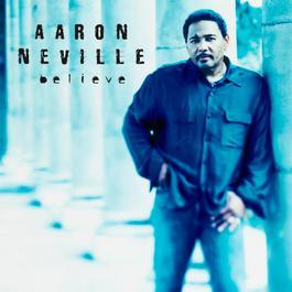 Believe 2003 Aaron Neville