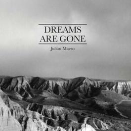 Dreams Are Gone. 2012 Julian Maeso